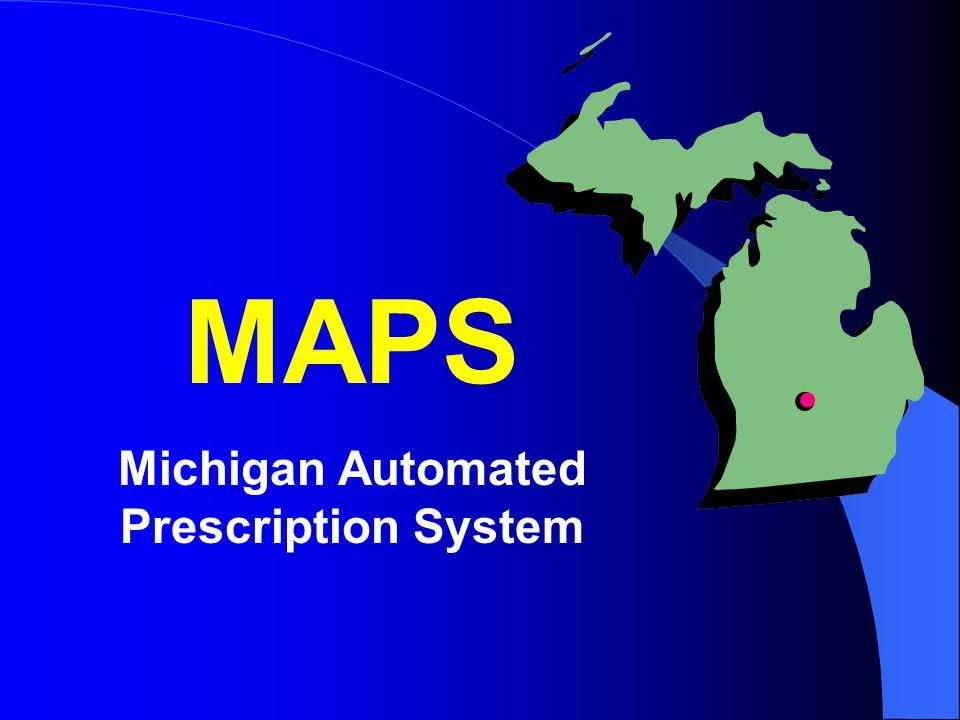 MAPS Michigan Automated Prescription System