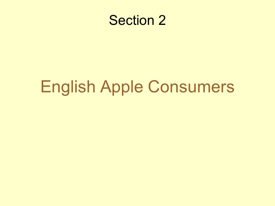 English Apple Consumers Section 2