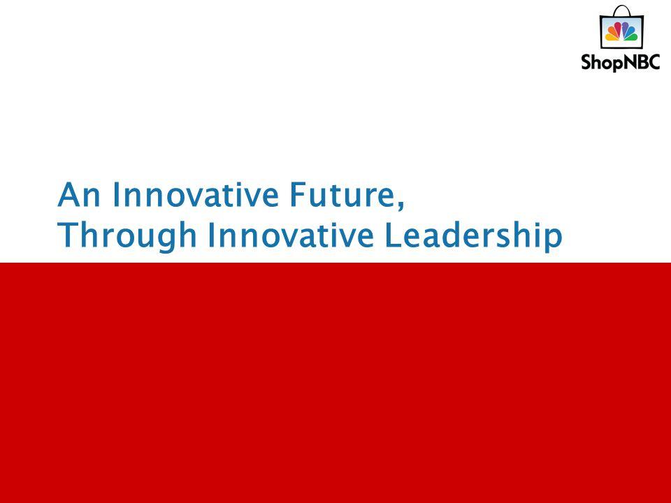 An Innovative Future, Through Innovative Leadership