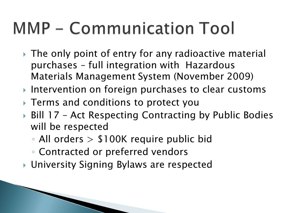 MMP - Communication Tool  The only point of entry for any radioactive material purchases – full integration with Hazardous Materials Management Syste