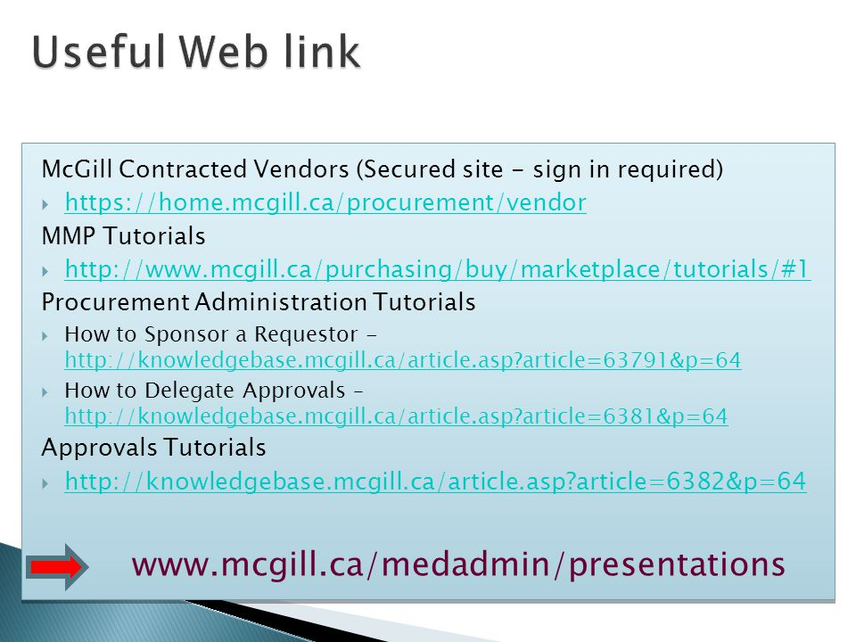 McGill Contracted Vendors (Secured site - sign in required)  https://home.mcgill.ca/procurement/vendor https://home.mcgill.ca/procurement/vendor MMP