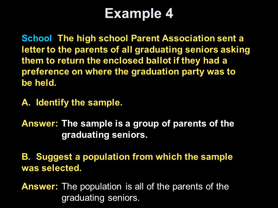 Example 4 School The high school Parent Association sent a letter to the parents of all graduating seniors asking them to return the enclosed ballot i