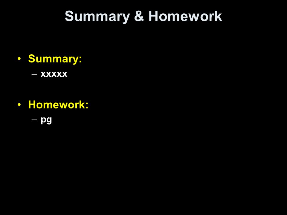 Summary & Homework Summary: –xxxxx Homework: –pg