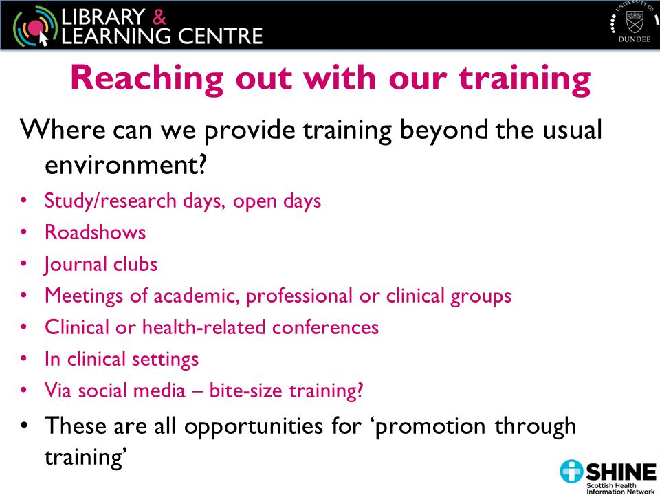 Reaching out with our training Where can we provide training beyond the usual environment.