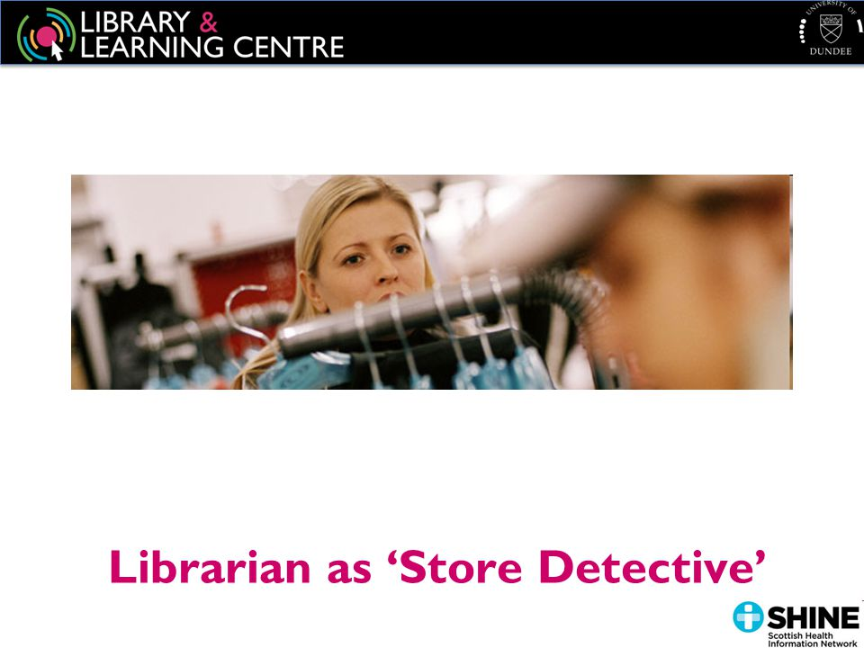 Librarian as 'Store Detective'
