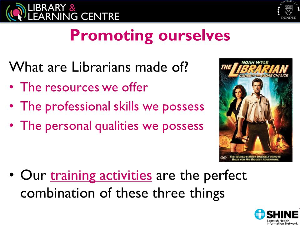 Promoting ourselves What are Librarians made of.