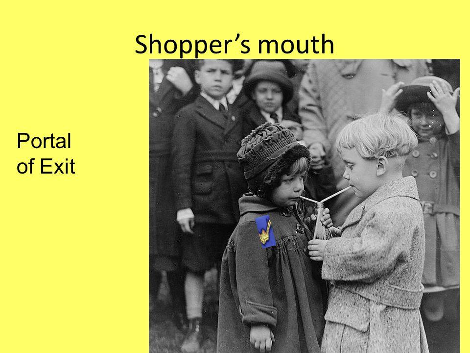 Shopper's mouth Portal of Exit