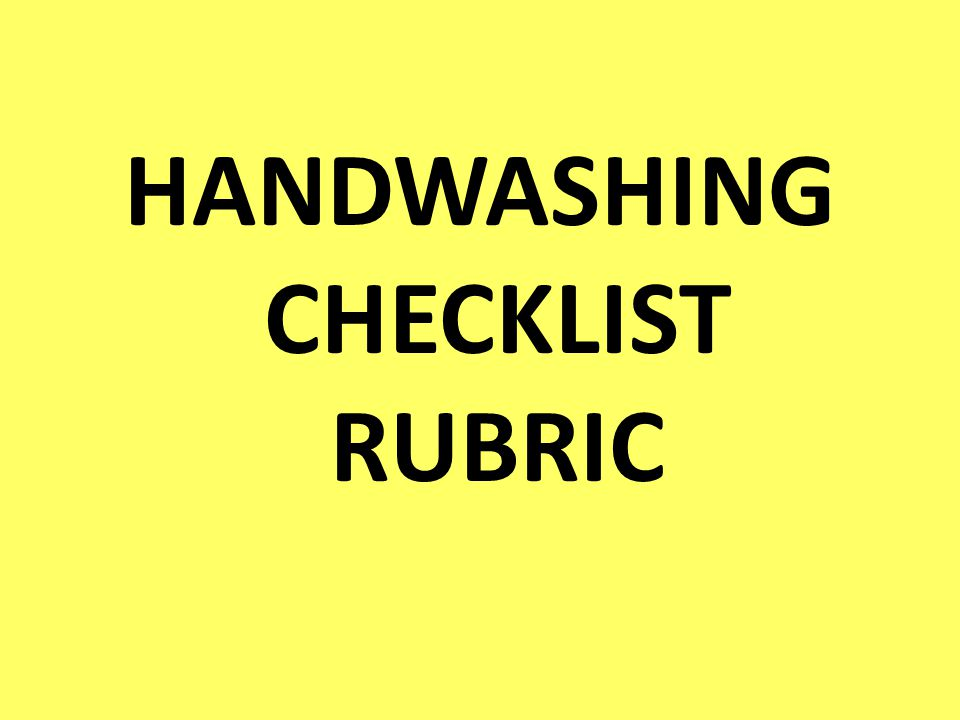 HANDWASHING CHECKLIST RUBRIC