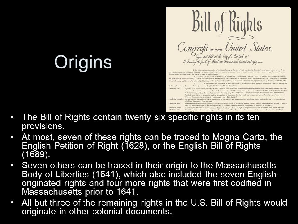 Origins The Bill of Rights contain twenty-six specific rights in its ten provisions.