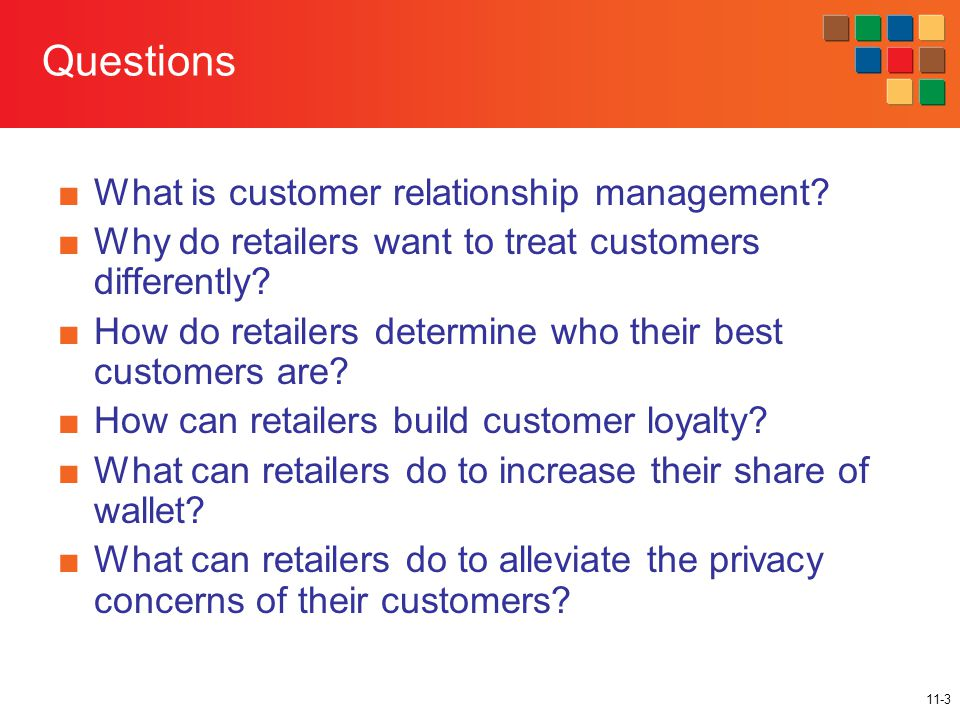 11-3 Questions ■What is customer relationship management.