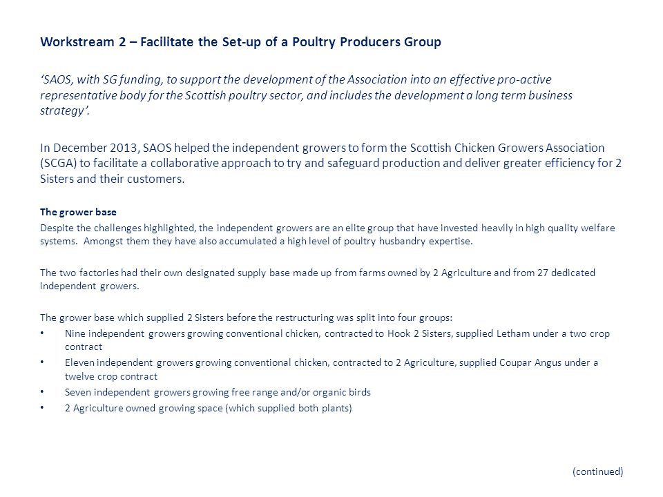 Workstream 2 – Facilitate the Set-up of a Poultry Producers Group 'SAOS, with SG funding, to support the development of the Association into an effective pro-active representative body for the Scottish poultry sector, and includes the development a long term business strategy'.