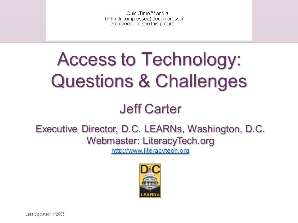 Last Updated: 4/2005 Why Is it Important to Think About Learners' Special Needs When Integrating Technology?
