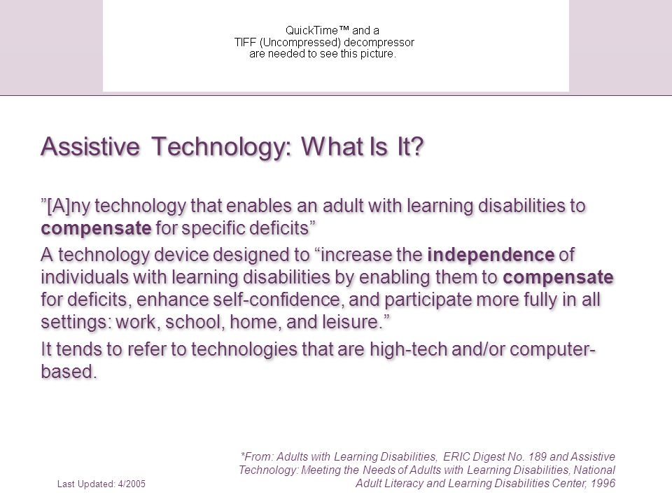 Last Updated: 4/2005 *From: How People with Disabilities Use the Web, W3C Working Draft, 4 January 2001, http://www.w3.org/WAI/EO/Drafts/PWD-Use- Web/Overview.html Barriers to Using the Web for People with Cognitive or Learning Disabilities: Case Study #2: Classroom student with dyslexia Ms.