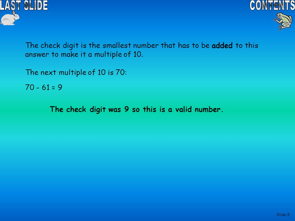 Slide 7 We can see if this is a valid EAN number using the Modulo 10 method.