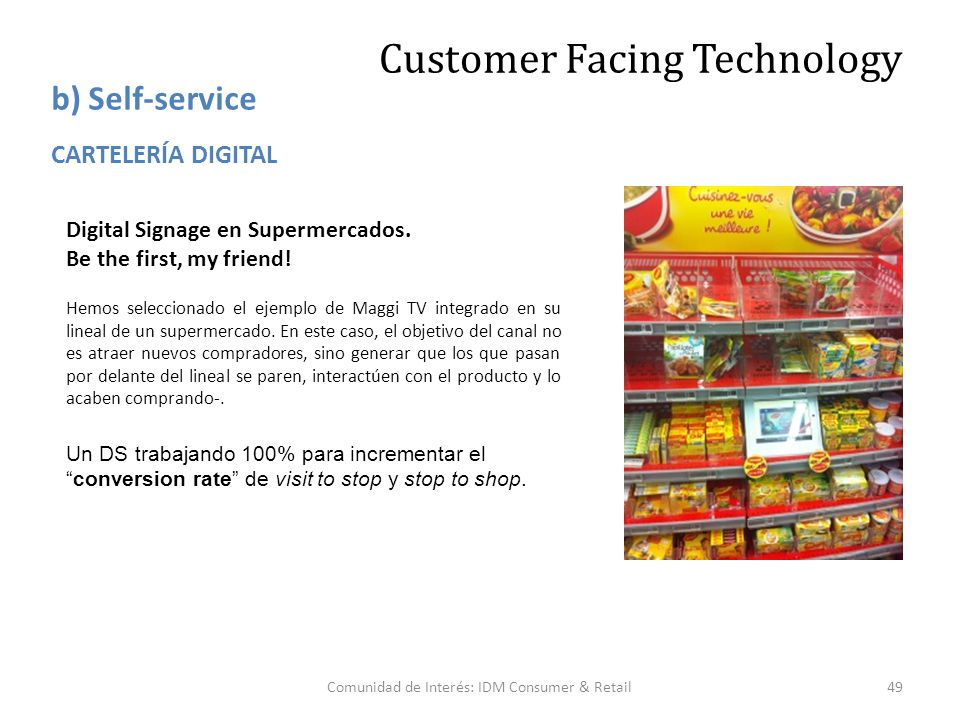 Digital Signage en Supermercados.Be the first, my friend.