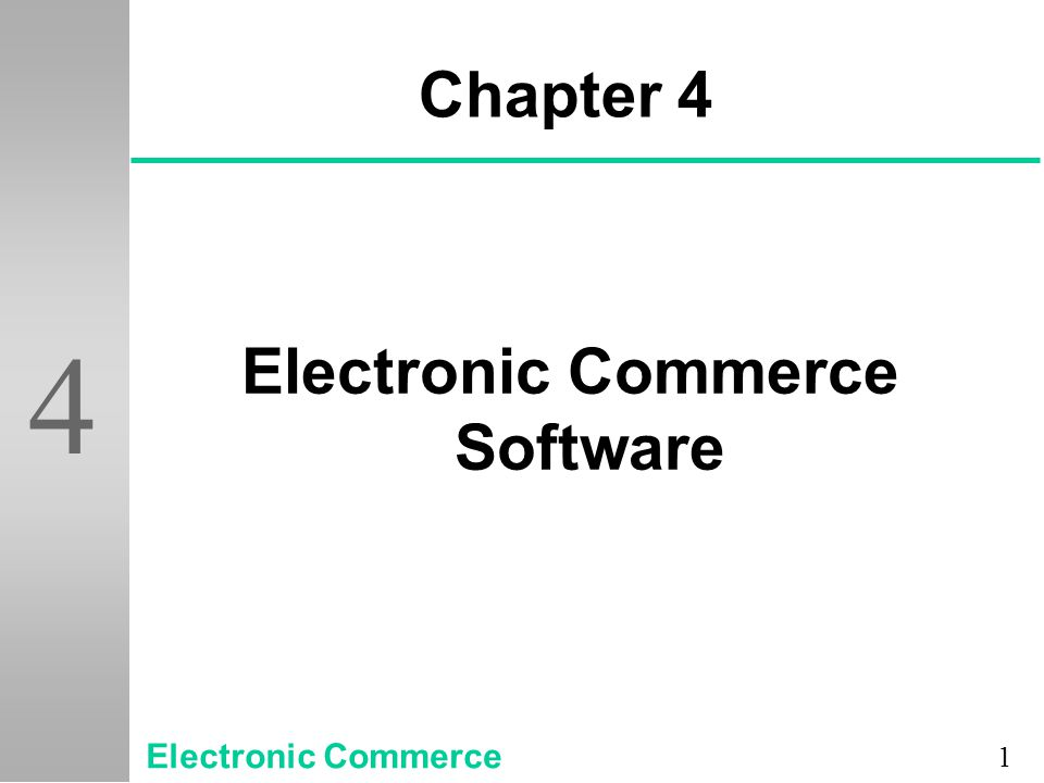1 4 Chapter 4 Electronic Commerce Software Electronic Commerce