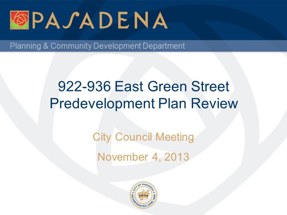 Planning & Community Development Department 922-936 East Green Street Predevelopment Plan Review City Council Meeting November 4, 2013