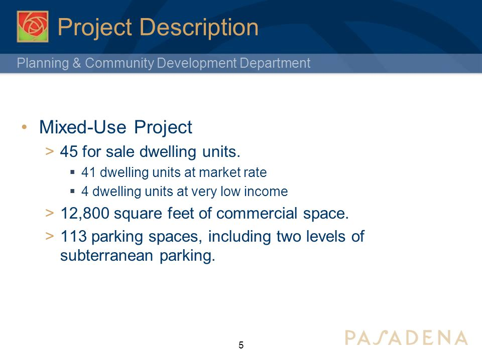 Planning & Community Development Department Project Description Mixed-Use Project  45 for sale dwelling units.