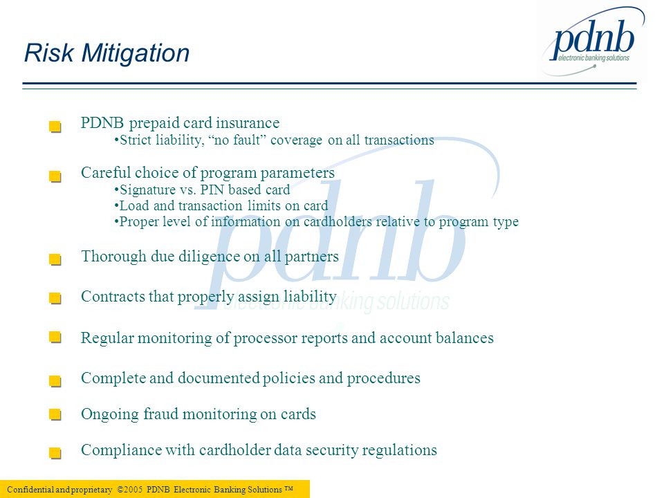 """PDNB prepaid card insurance Strict liability, """"no fault"""" coverage on all transactions Careful choice of program parameters Signature vs. PIN based car"""