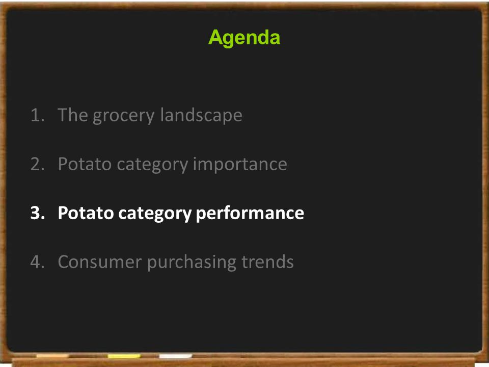 © Kantar Worldpanel Agenda 1.The grocery landscape 2.Potato category importance 3.Potato category performance 4.Consumer purchasing trends