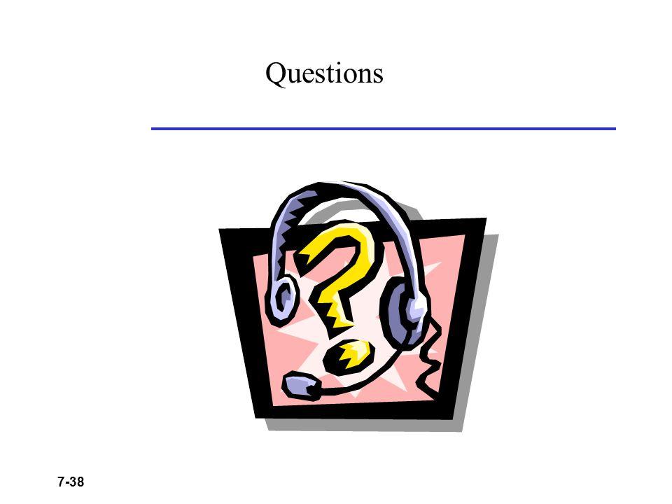 7-38 Questions