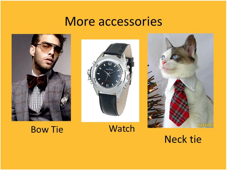 More accessories Bow Tie Watch Neck tie