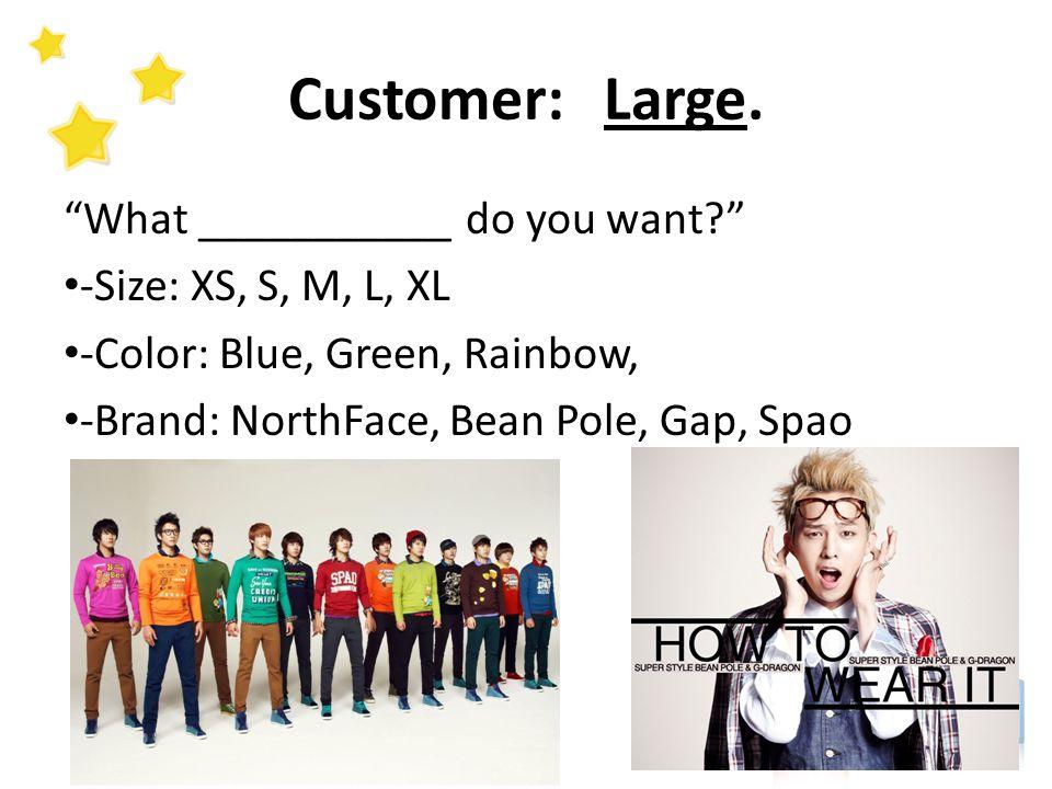 Customer:Large.