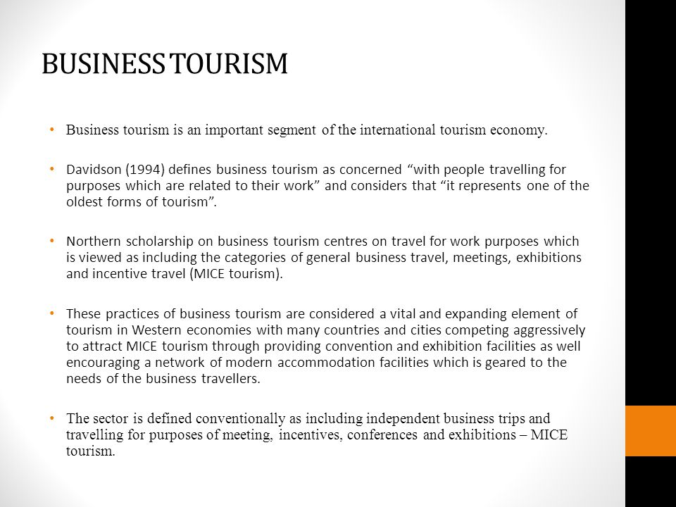 BUSINESS TOURISM Business tourism is an important segment of the international tourism economy.