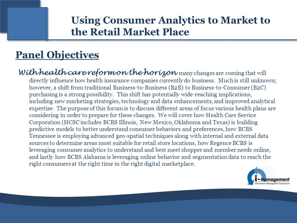 Questions How is HCSC leveraging existing and new data to support success in the retail market place, both pre- and post-October 2013.