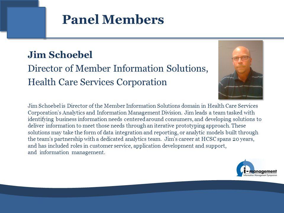 Panel Members Tim Yaeger Web Data Analyst, BlueCross BlueShield of Alabama Tim Yaeger is the Web Data Analyst in Marketing for BlueCross and BlueShield of Alabama.