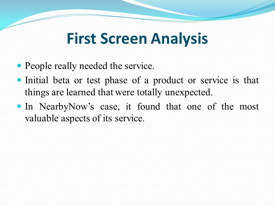 First Screen Analysis People really needed the service.