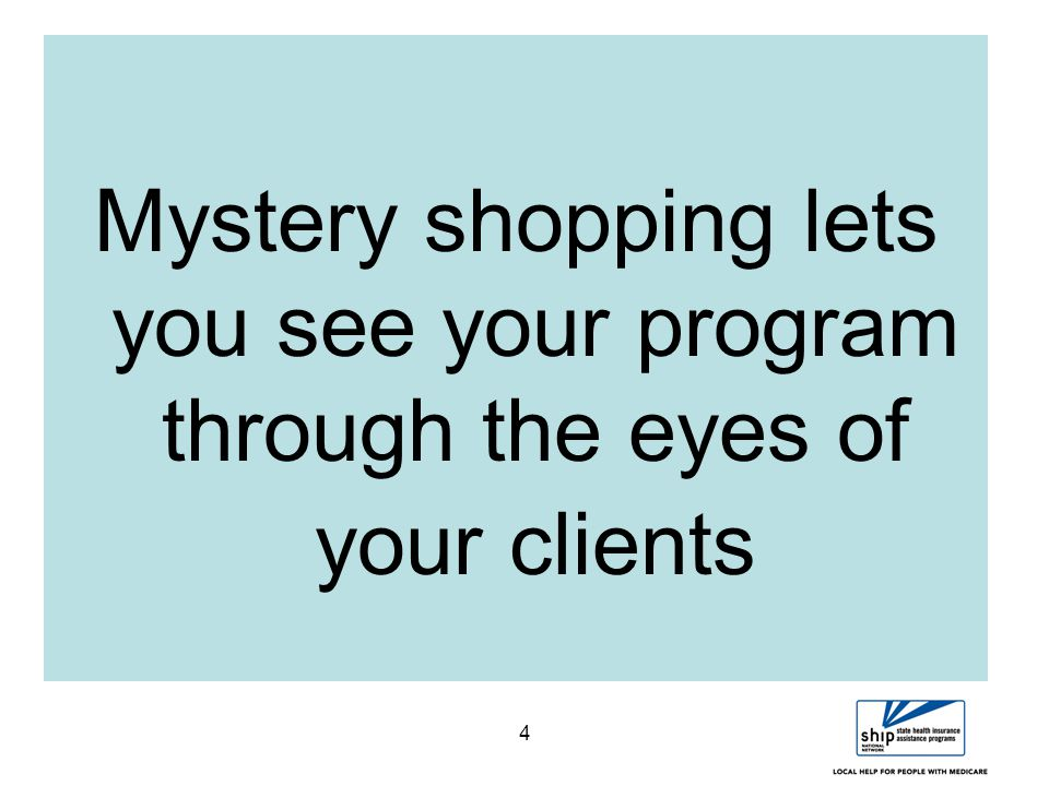 5 What Mystery Shopping is NOT… Mystery Shopping is a tool used to gauge overall program performance for the purpose of enhancing counseling services.