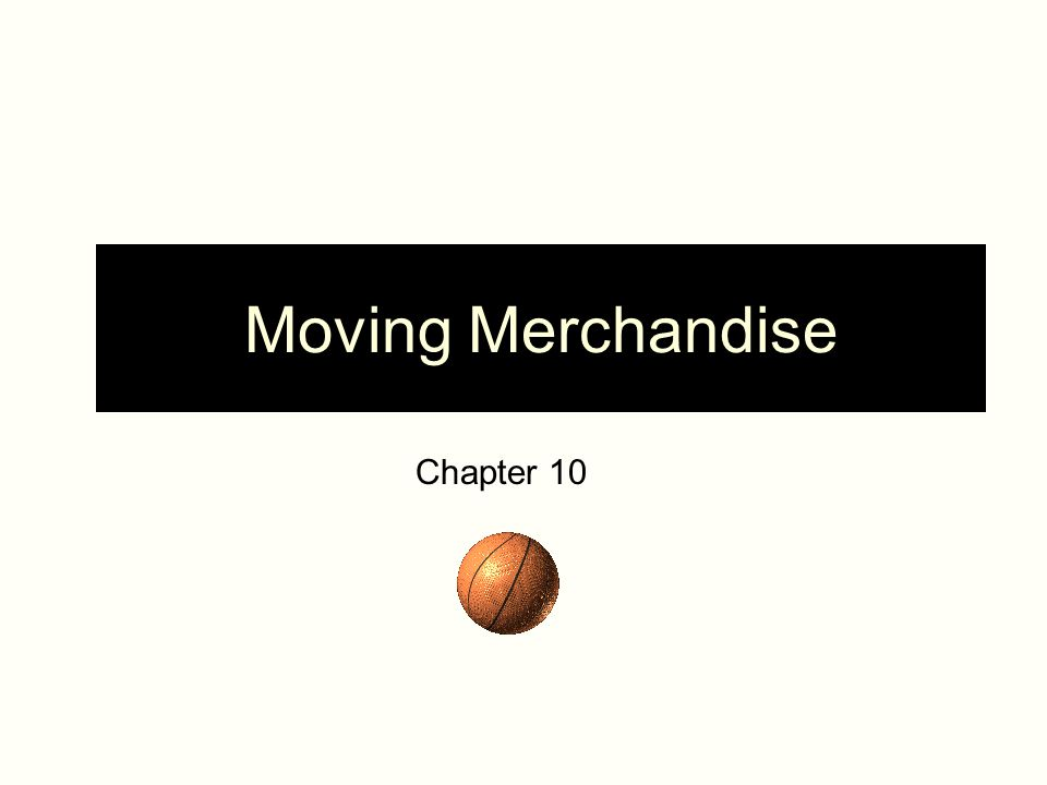 Moving Merchandise Chapter 10