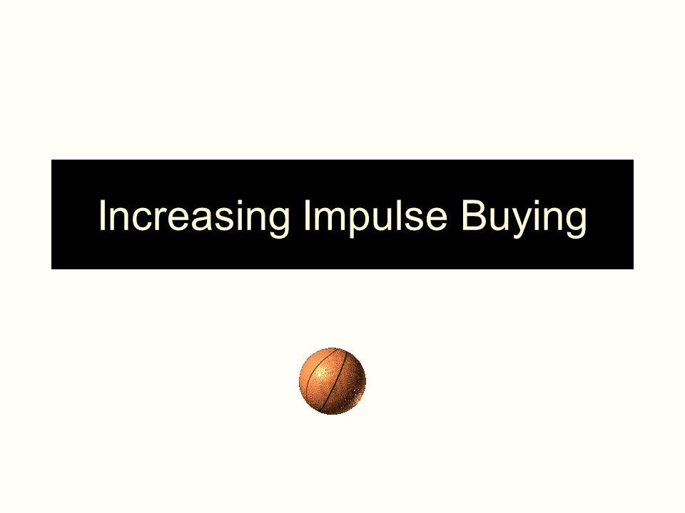 Increasing Impulse Buying