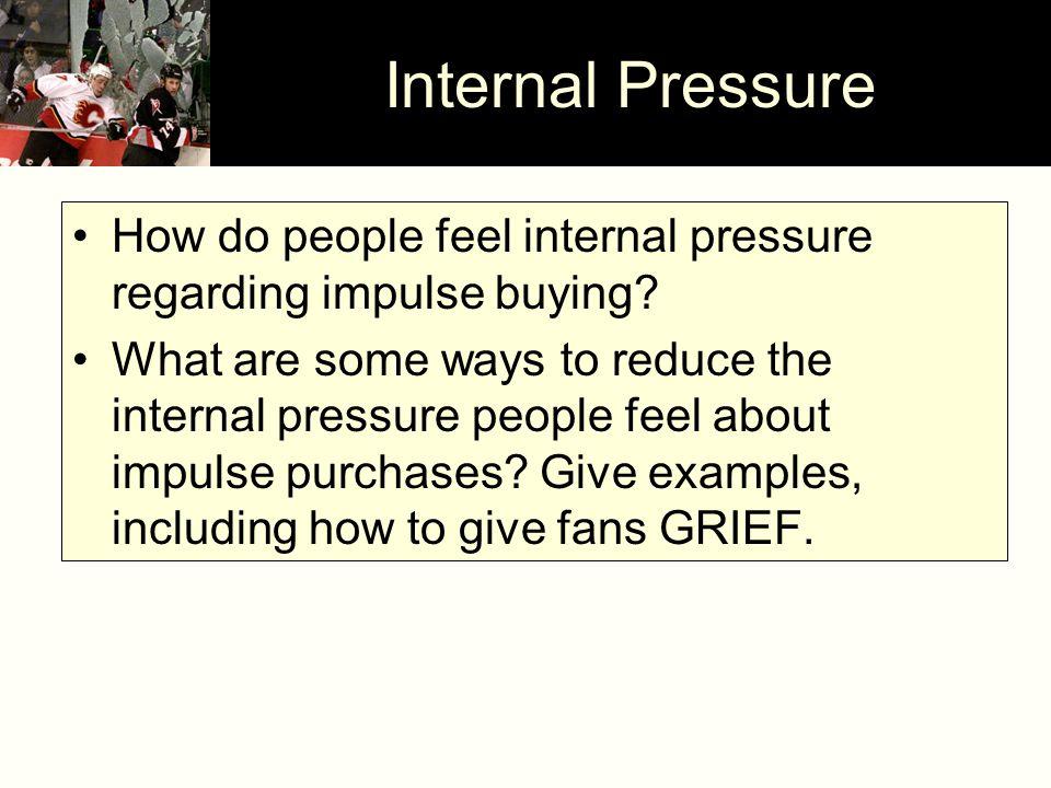 Internal Pressure How do people feel internal pressure regarding impulse buying.