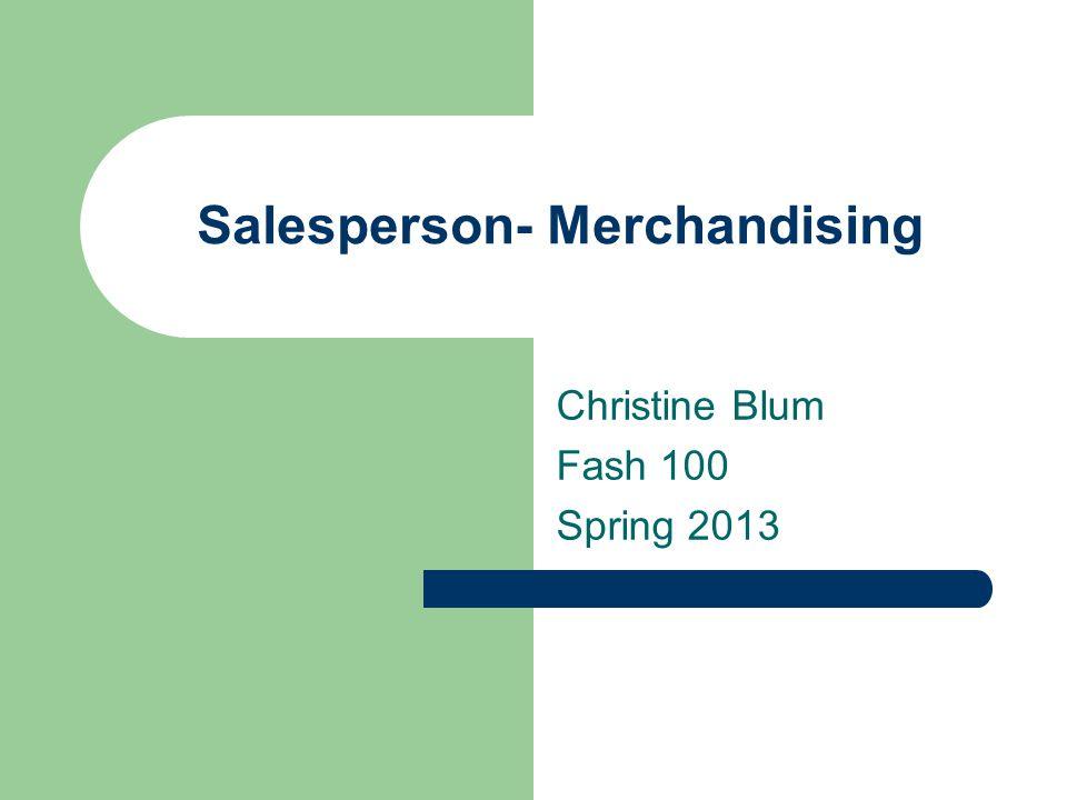 Salesperson- Merchandising Christine Blum Fash 100 Spring 2013
