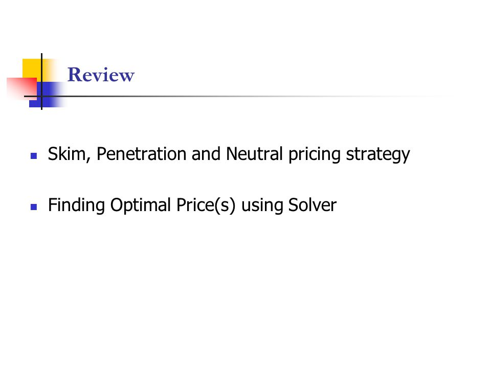 Review Skim, Penetration and Neutral pricing strategy Finding Optimal Price(s) using Solver