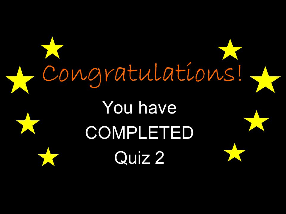 You have COMPLETED Quiz 2