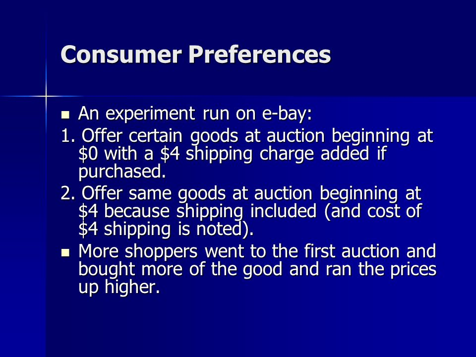 Consumer Preferences An experiment run on e-bay: An experiment run on e-bay: 1.