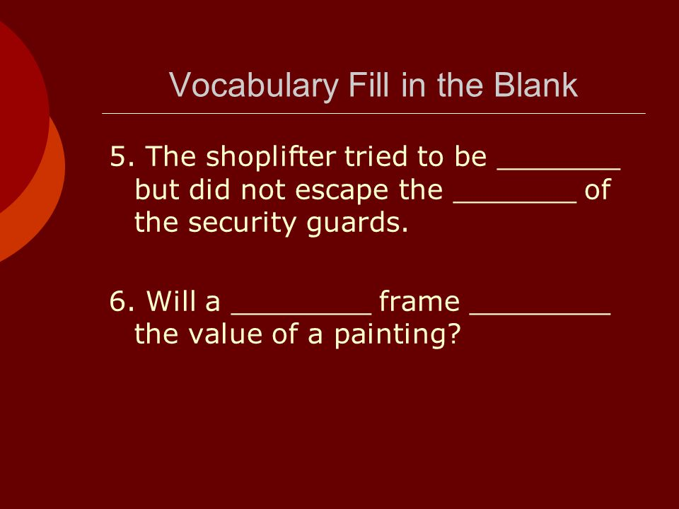 Vocabulary Fill in the Blank 5.