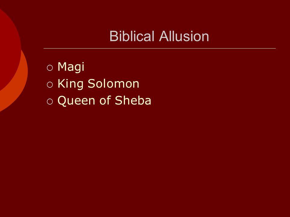 Biblical Allusion  Magi  King Solomon  Queen of Sheba