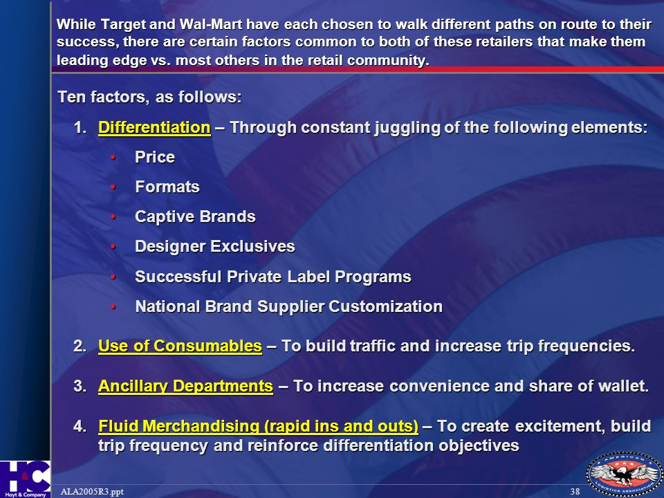 38ALA2005R3.ppt While Target and Wal-Mart have each chosen to walk different paths on route to their success, there are certain factors common to both