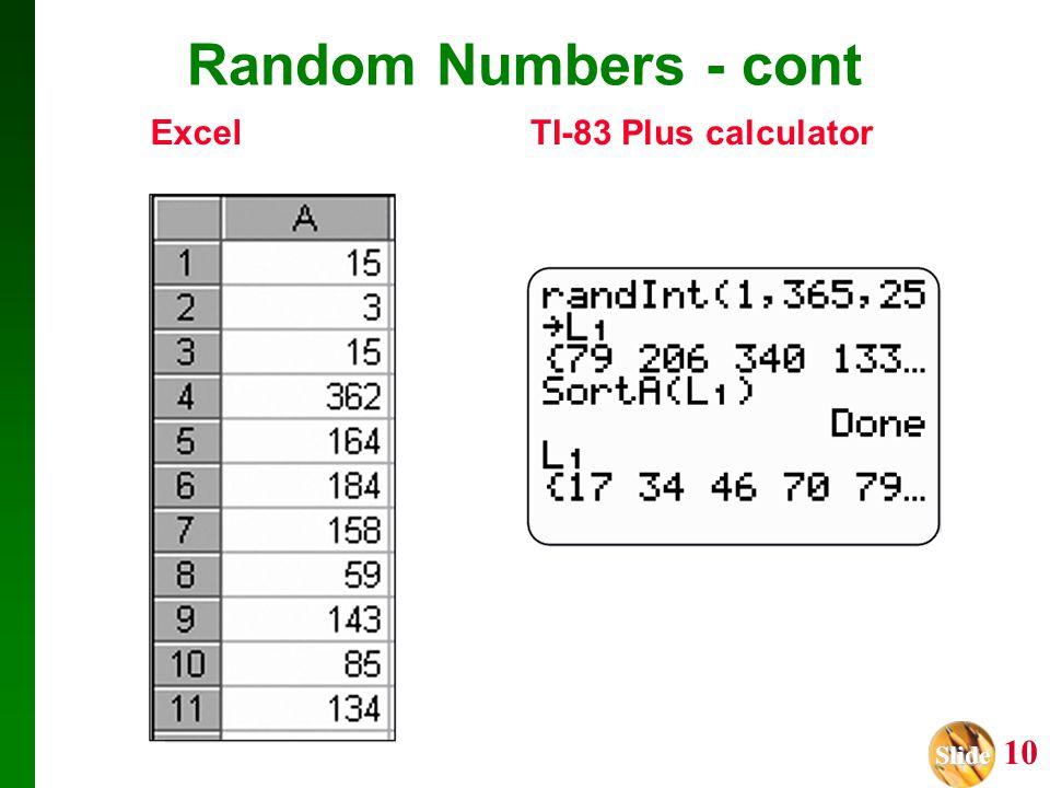 Slide Slide 10 Random Numbers - cont Excel TI-83 Plus calculator
