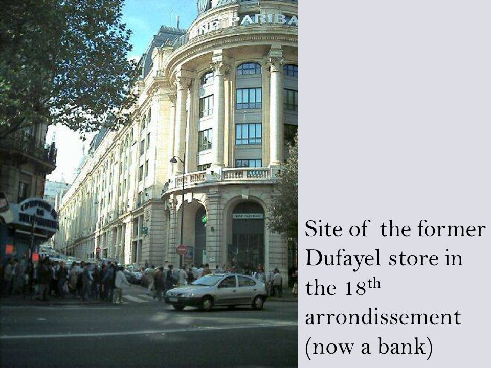 Site of the former Dufayel store in the 18 th arrondissement (now a bank)