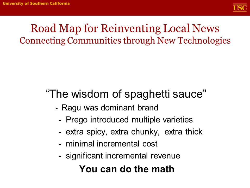 Road Map for Reinventing Local News Connecting Communities through New Technologies Brand extension Case study: Bonneville Radio - WTOP 1500 AM Gone (more later)