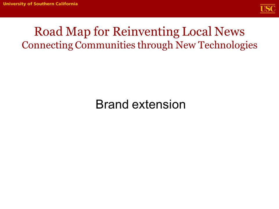 Road Map for Reinventing Local News Connecting Communities through New Technologies Brand extension - Podcasts, Mobile media - Facebook, social media (Pages, post links)