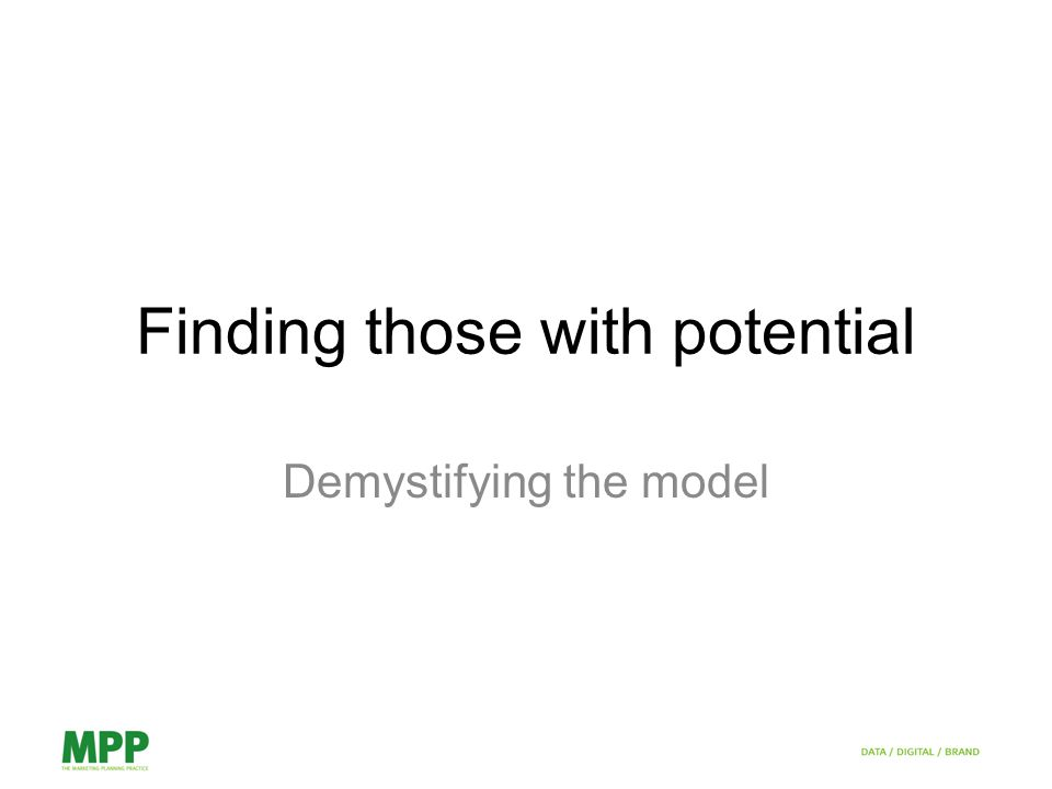 Finding those with potential Demystifying the model