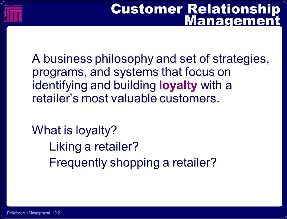 Relationship Management 10.3 A Loyal Customer...