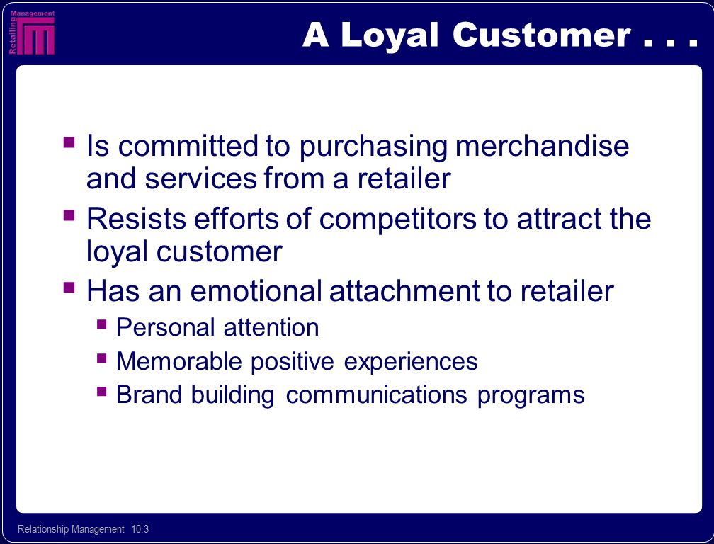 Relationship Management 10.24  Cross-selling  Add-on selling Converting Good Customers to Best Customers