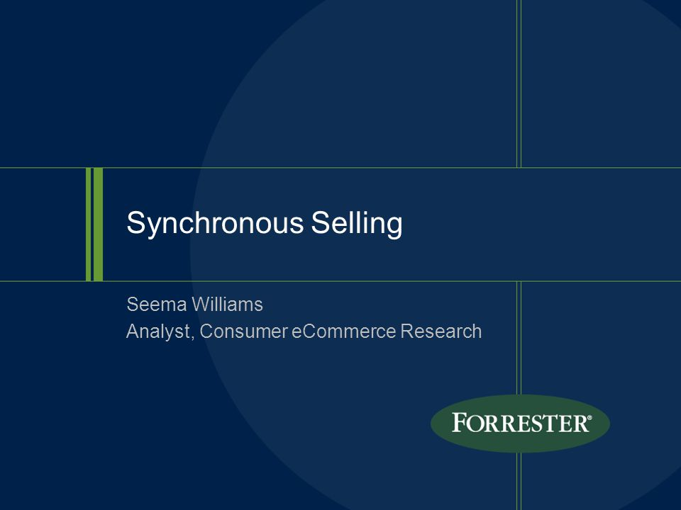 Synchronous Selling Seema Williams Analyst, Consumer eCommerce Research